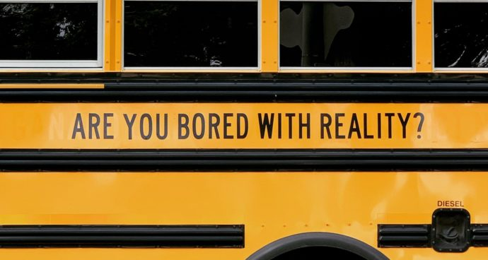 Bored With Reality